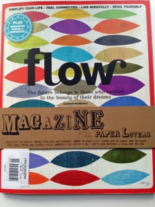 "I was perusing the media stand at Barnes and Nobel the other day and ran across an amazing magazine, ""Flow"".  I immediately fell in love.  It's tag line is ""Simplify Your Live - Feel Connected _ Live Mindfully - Spoil Yourself""  I felt all of those things when I opened up the pages.   It's a little pricey, but heck, it comes from the Netherlands.  There are lots of freebies inside.  As some people say, ""Do yourself a favor, treat yourself"""